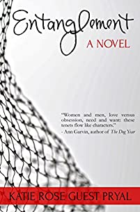 Entanglement: A Novel by Katie Rose Guest Pryal ebook deal