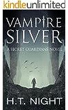 Vampire Silver: A Secret Guardians Novel
