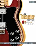 The Telecaster Guitar Book: a Complete History of Fender Telecaster Guitars (1617130400) by Bacon, Tony