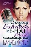Singing Salvation In E-Flat Minor
