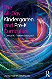 img - for By Doris Pronin Fromberg The All-Day Kindergarten and Pre-K Curriculum: A Dynamic-Themes Approach (1st Edition) book / textbook / text book