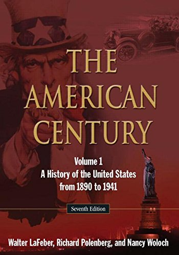the-american-century-a-history-of-the-united-states-from-1890-to-1941-volume-1