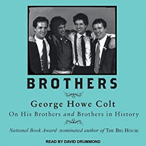 Brothers: On His Brothers and Brothers in History | [George Howe Colt]