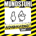 Ausnahmezustand! Live! Hörspiel von  Mundstuhl Gesprochen von:  Mundstuhl
