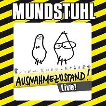 Ausnahmezustand! Live!  von Mundstuhl Gesprochen von: Mundstuhl