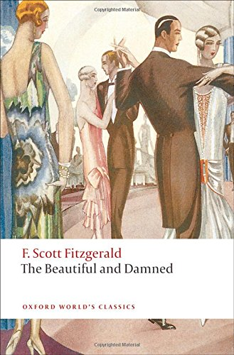 Oxford World's Classics: The Beautiful and Damned (World Classics)