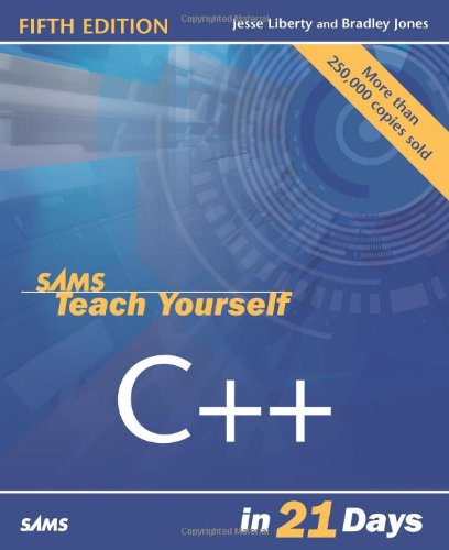 Sams Teach Yourself C++ in 21 Days (5th Edition)