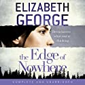 The Edge of Nowhere (       UNABRIDGED) by Elizabeth George Narrated by Erin Hunter