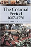 American History by Era - The Colonial Period: 1607-1750 (paperback edition) (American History by Era)