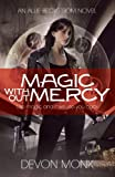 Magic Without Mercy (Allie Beckstrom Book 8)
