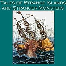 Tales of Strange Islands and Stranger Monsters | Livre audio Auteur(s) : J. S. Fletcher, H. G. Wells, Morgan Robertson, H. P. Lovecraft, Eleanor Smith, Julian Hawthorne, Henry S. Whitehead Narrateur(s) : Cathy Dobson