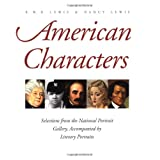 American Characters: Selections from the National Portrait Gallery, Accompanied by Literary Portraits ~ R. W. B. Lewis