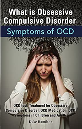 What is Obsessive Compulsive Disorder: Symptoms of OCD ...