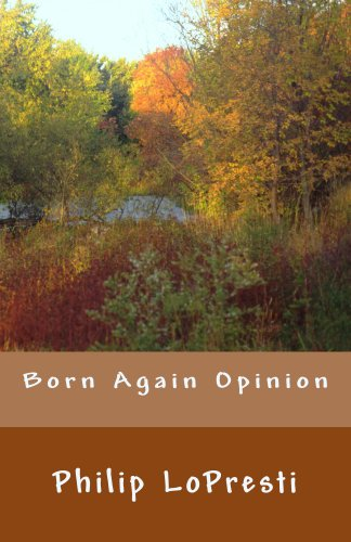 Book: Born Again Opinion by Philip J LoPresti