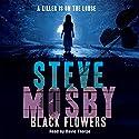 Black Flowers Hörbuch von Steve Mosby Gesprochen von: David Thorpe