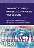 MALIN COMMUNITY CARE FOR NURSES AND THE CARING PROFESSIONS (Social Science for Nurses & the Caring Professions)