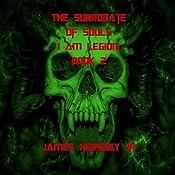 The Surrogate of Souls: I Am Legion, Volume 2 | James Hershey Jr.
