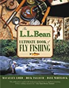 Amazon.com: The L.L. Bean Ultimate Book of Fly Fishing (L. L. Bean) (9781592288915): Macauley Lord, Dick Talleur, Dave Whitlock: Books