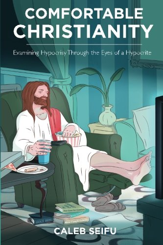 Comfortable Christianity: Examining Hypocrisy Through the Eyes of a Hypocrite (Hypocrisy Inc compare prices)