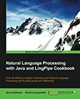 Natural Language Processing with Java and LingPipe Cookbook Front Cover