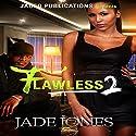Flawless 2 Audiobook by Jade Jones Narrated by Cee Scott
