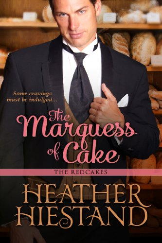 The Marquess of Cake (Redcakes) by Heather Hiestand
