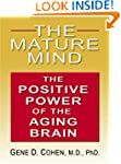The Mature Mind: The Positive Power o...