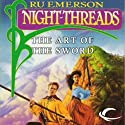 The Art of the Sword: Night Threads, Book 5 (       UNABRIDGED) by Ru Emerson Narrated by Stephen Hoye, Gabrielle De Cuir, Susan Hanfield, Judy Young, Stefan Rudnicki