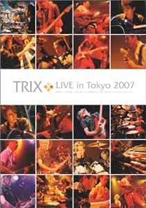 TRIX LIVE in Tokyo 2007 [DVD]