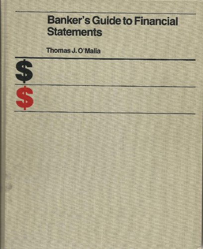 Banker's guide to financial statements, O'Malia, Thomas J
