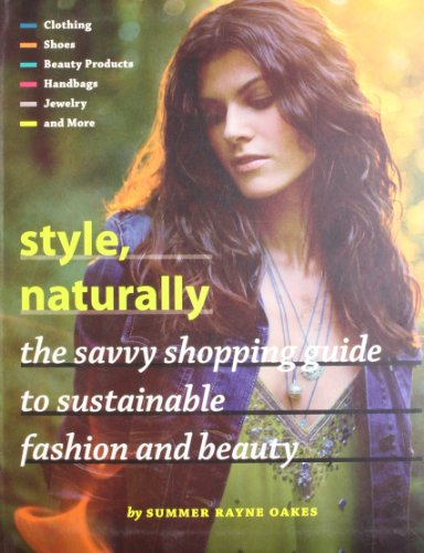 style-naturally-the-savvy-shopping-guide-to-sustainable-fashion-and-beauty