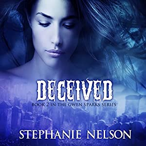 Deceived: Gwen Sparks Series, Book 2 | [Stephanie Nelson]