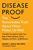 Disease-Proof: The Remarkable Truth About What Makes Us Well