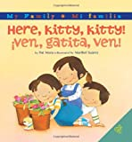 Here, Kitty, Kitty!/Ven, gatita, ven! (My Family: Mi Familia) (0060850442) by Mora, Pat