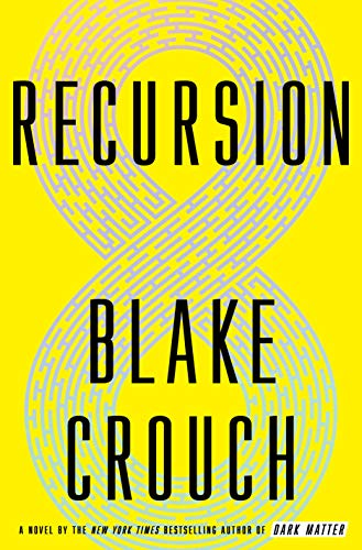 Recursion A Novel [Crouch, Blake] (Tapa Dura)