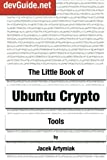 img - for The Little Book of Ubuntu Crypto Tools book / textbook / text book