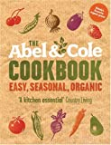 The Abel & Cole Cookbook: Easy, Seasonal, Organic Keith Abel
