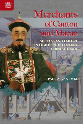 Merchants of Canton and Macao: Success and Failure in Eighteenth-Century Chinese Trade PDF