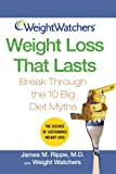 Weight Watchers Weight Loss That Lasts: Break Through the 10 Big Diet Myths (0471721727) by Rippe, James M.