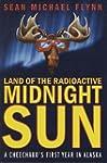 Land of the Radioactive Midnight Sun:...