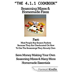 """The 4.1.1. Cook Book"" Seasoning Mixes and Homemade Fixes (English Edition)"
