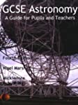 GCSE Astronomy: A Guide for Pupils an...