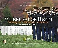 Where Valor Rests: Arlington National Cemetery