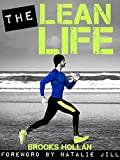 The Lean Life: A Story to Give You the Motivation and Tools Needed for Lasting Fat Loss and Lifelong Health (English Edition)