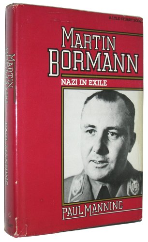 Martin Bormann: Nazi in Exile