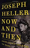 Now and Then: From Coney Island to Here (Vintage) (0375700552) by Heller, Joseph