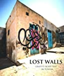 Lost Walls: Graffiti Road Trip in Tun...