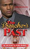 BWWM: The Preacher's Past (A Christian African American Romance) (Multicultural and Interracial Romance, Book 1)
