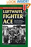 Luftwaffe Fighter Ace: From the Easte...