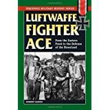 Luftwaffe Fighter Ace: From the Eastern Front to the Defense of the Homelandby Norbert Hanning